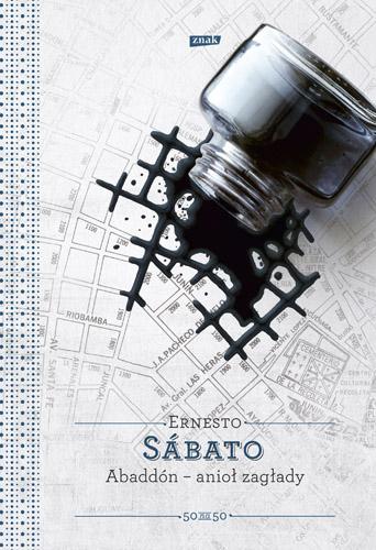 Abaddon, Anioł Zagłady - Ernesto Sábato  | okładka