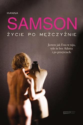 Życie po mężczyźnie - Hanna Samson  | okładka