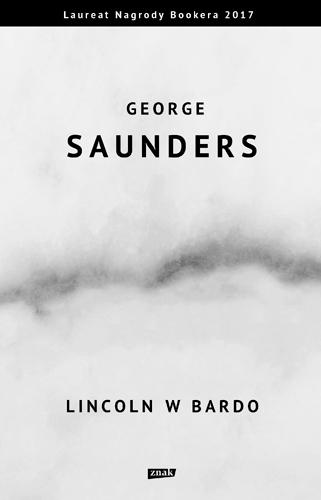 Lincoln w Bardo - George Saunders  | okładka