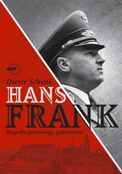 Hans Frank. Biografia generalnego gubernatora - Dieter Schenk  | okładka