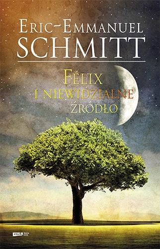 Félix i niewidzialne źródło - Eric-Emmanuel Schmitt | okładka