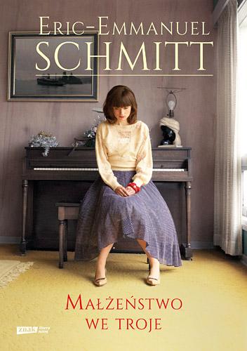 Małżeństwo we troje - Eric-Emmanuel Schmitt | okładka