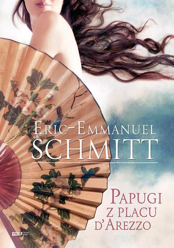 Papugi z placu d'Arezzo - Eric-Emmanuel Schmitt | okładka