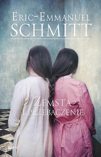 Zemsta i przebaczenie - Eric-Emmanuel Schmitt | okładka