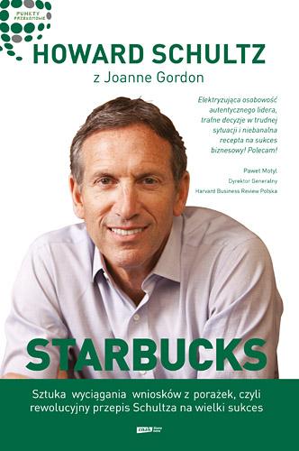 Starbucks. Sztuka wyciągania wniosków z porażek, czyli rewolucyjny przepis Schultza na wielki sukces - Howard Schultz  | okładka