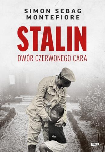 Stalin. Dwór czerwonego cara  - Simon Montefiore | okładka