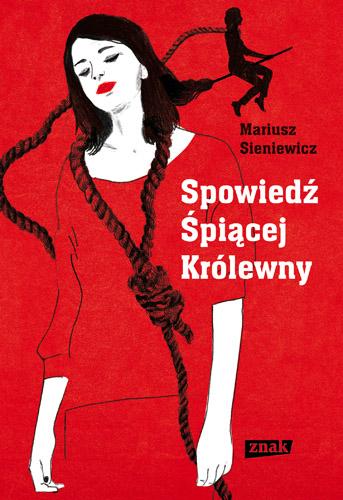 Spowiedź Śpiącej Królewny  - Mariusz Sieniewicz  | okładka