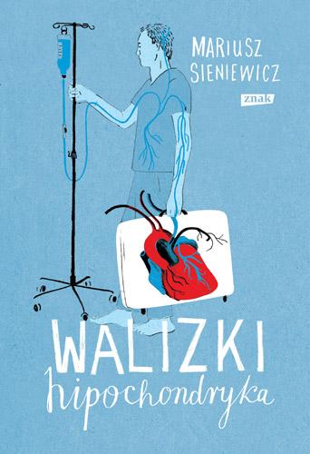Walizki hipochondryka - Mariusz Sieniewicz | okładka
