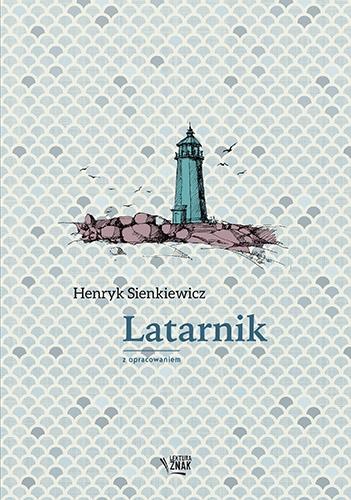Latarnik. Lektura z opracowaniem - Henryk Sienkiewicz   okładka