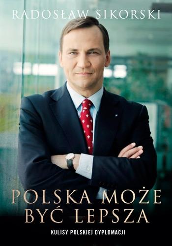 Polska może być lepsza - Radosław Sikorski | okładka