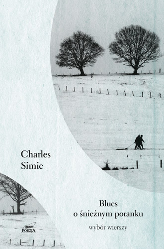 Blues o śnieżnym poranku - Charles  Simic | okładka