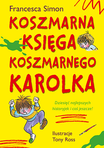 Koszmarna księga Koszmarnego Karolka - Francesca Simon | okładka