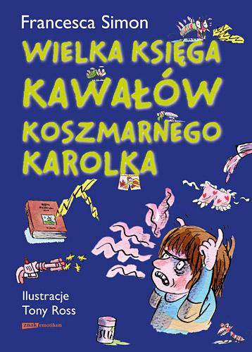 Wielka księga kawałów Koszmarnego Karolka - Francesca Simon | okładka