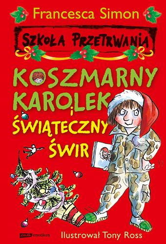 Koszmarny Karolek i świąteczny świr - Francesca Simon  | okładka