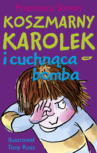 Koszmarny Karolek i cuchnąca bomba - Francesca Simon  | okładka