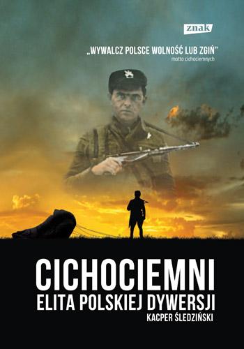 Cichociemni.  Elita polskiej dywersji  - Kacper Śledziński  | okładka
