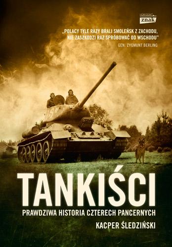 Tankiści. Prawdziwa historia czterech pancernych - Kacper Śledziński | okładka