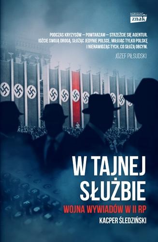 W tajnej służbie. Wojna wywiadów w II RP - Kacper Śledziński  | okładka