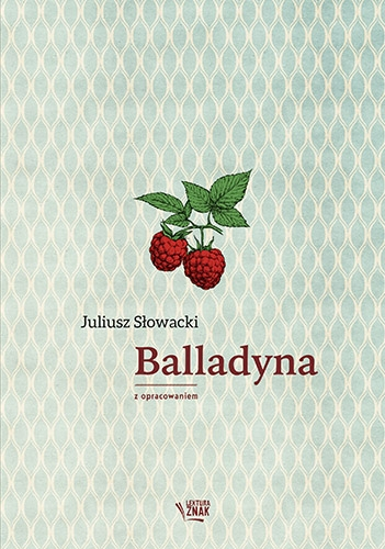 Balladyna. Lektura z opracowaniem - Słowacki Juliusz   okładka