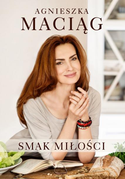 Smak miłości - Agnieszka Maciąg | okładka