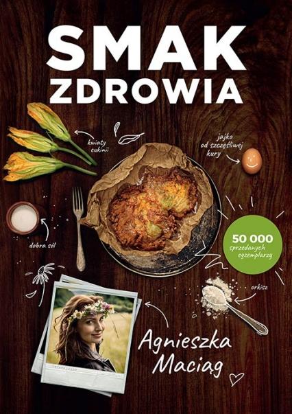 Smak zdrowia - Agnieszka Maciąg | okładka