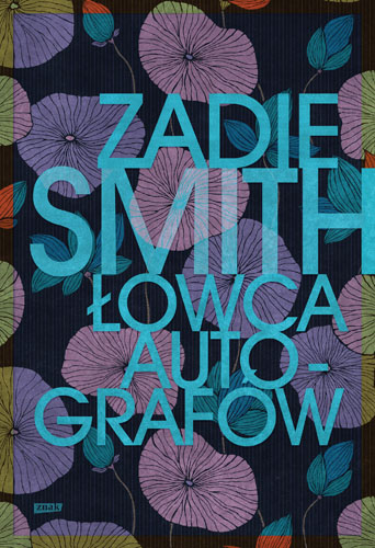 Łowca autografów  - Zadie Smith  | okładka