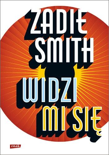 Widzi mi się - Zadie Smith  | okładka