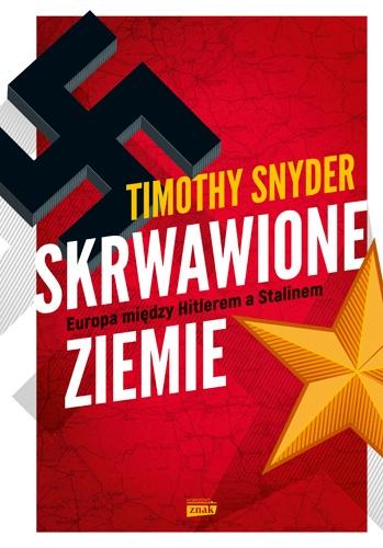 Skrwawione ziemie - Timothy Snyder  | okładka