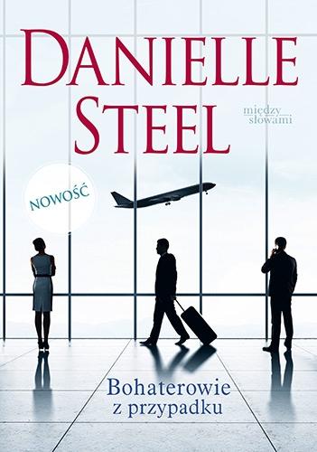 Bohaterowie z przypadku - Danielle Steel | okładka