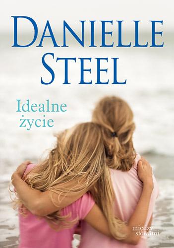 Idealne życie - Danielle Steel | okładka