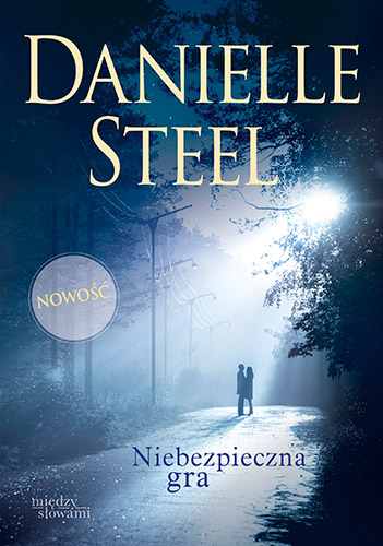 Niebezpieczna gra - Danielle Steel | okładka