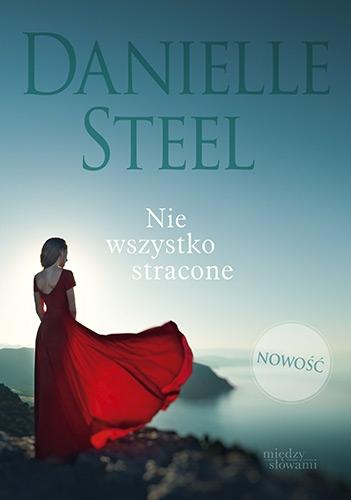 Nie wszystko stracone - Danielle Steel  | okładka