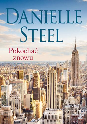Pokochać znowu - Danielle Steel | okładka