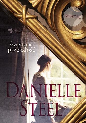 Świetlana przeszłość - Danielle Steel | okładka