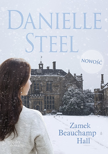 Zamek Beauchamp Hall - Danielle Steel  | okładka