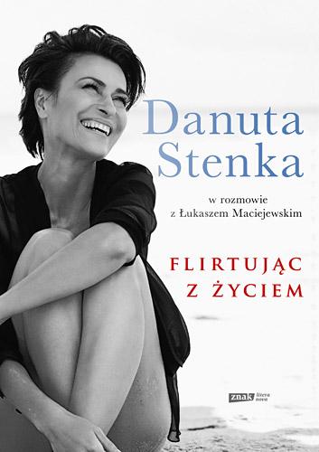 Flirtując z życiem - Danuta Stenka  | okładka