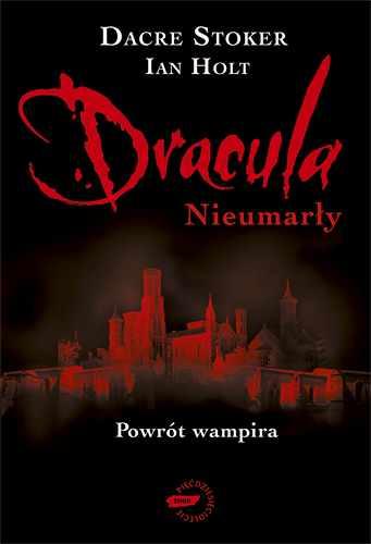 Dracula: Nieumarły - Dacre Stoker, Ian Holt  | okładka