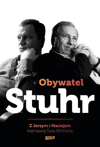 Obywatel Stuhr. Z Jerzym i Maciejem rozmawia Ewa Winnicka -  | okładka