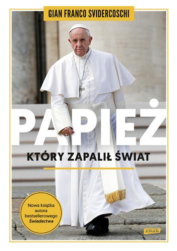 Papież, który zapalił świat - Gian Franco Svidercoschi | okładka