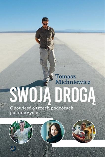 Swoją drogą [wyd. 2] - Tomasz Michniewicz | okładka