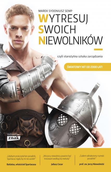 Wytresuj swoich niewolników …czyli starożytna sztuka zarządzania - Marek Sydoniusz  Semp | okładka