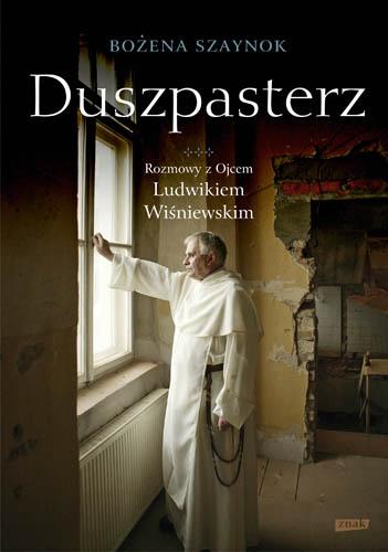 Duszpasterz. Rozmowy z ojcem Ludwikiem Wiśniewskim