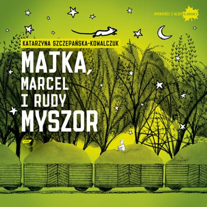 Majka, Marcel i Rudy Myszor - Katarzyna Szczepańska-Kowalczuk  | okładka