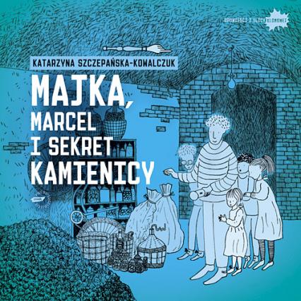Majka, Marcel i sekret kamienicy - Katarzyna Szczepańska-Kowalczuk  | okładka