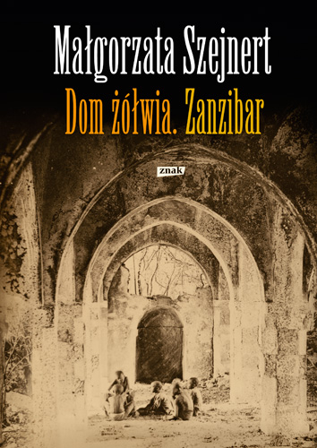 Dom żółwia. Zanzibar - Małgorzata Szejnert  | okładka