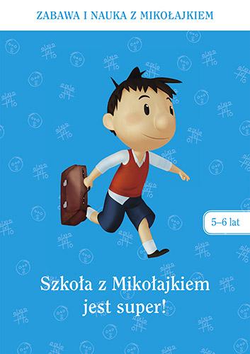 Szkoła z Mikołajkiem jest super (5-6 lat)