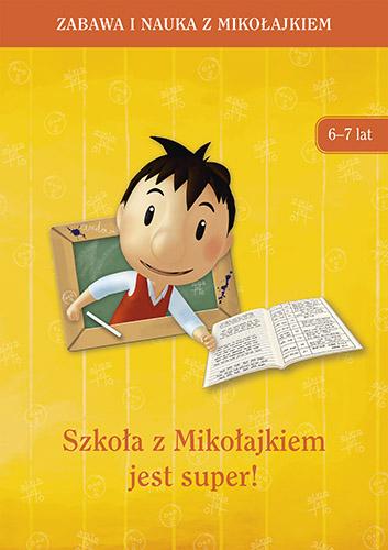 Szkoła z Mikołajkiem jest super (6-7 lat) -  zbiorowy | okładka