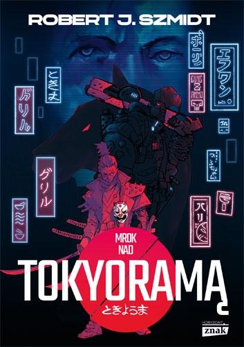 Mrok nad Tokyoramą - Szmidt Robert | okładka
