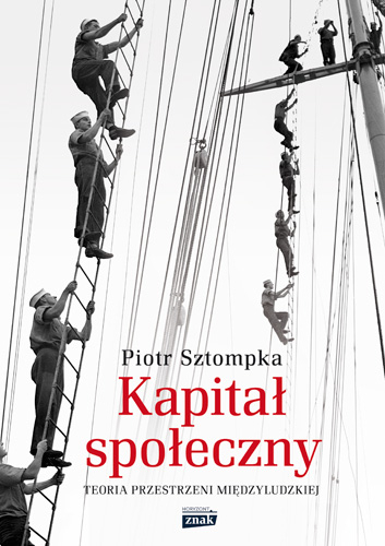 Kapitał społeczny. Teoria przestrzeni międzyludzkiej - Piotr Sztompka | okładka