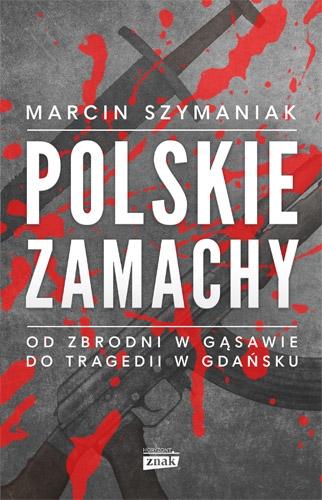 Polskie zamachy - Marcin Szymaniak | okładka
